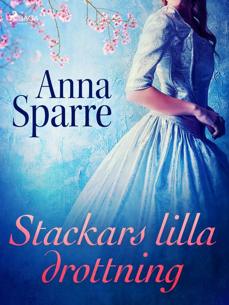 Stackars lilla drottning af Anna Sparre