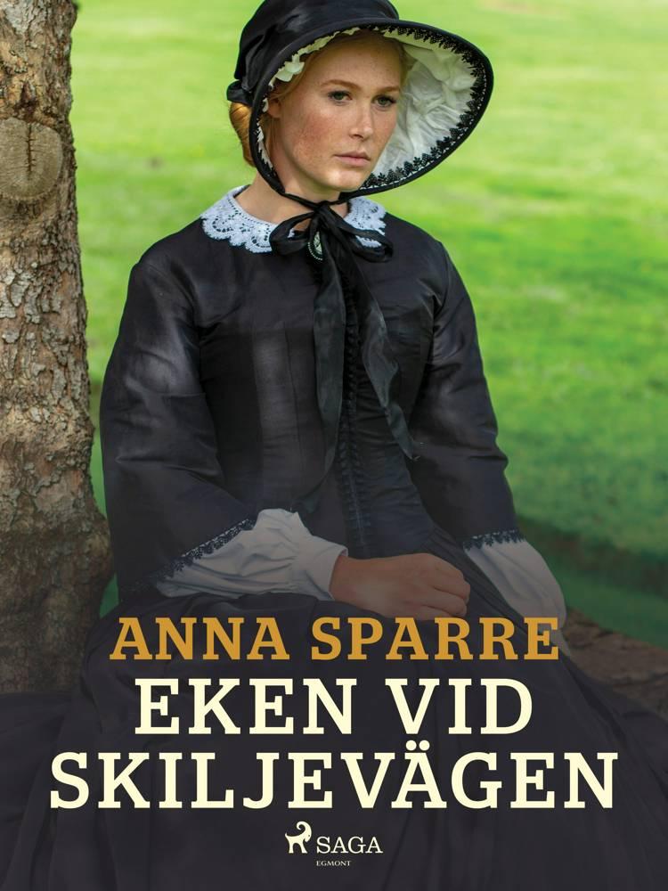 Eken vid skiljevägen af Anna Sparre