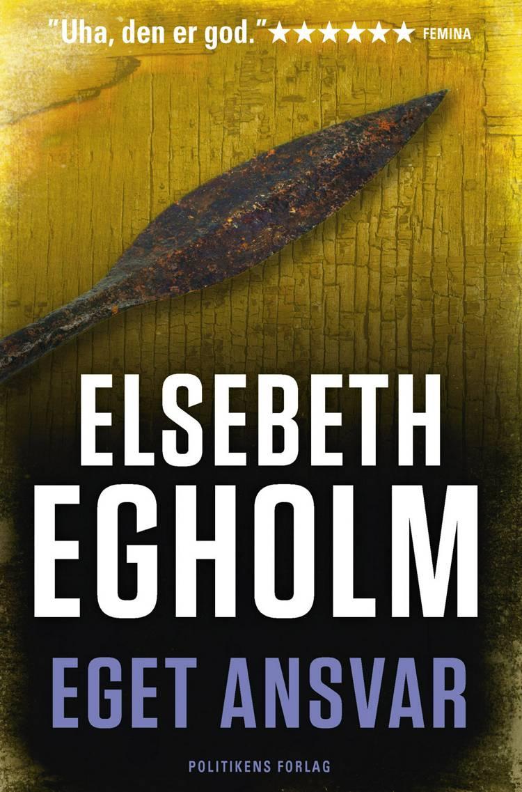 Eget ansvar af Elsebeth Egholm