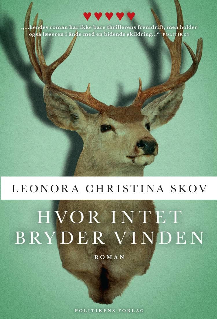 Hvor intet bryder vinden af Leonora Christina Skov