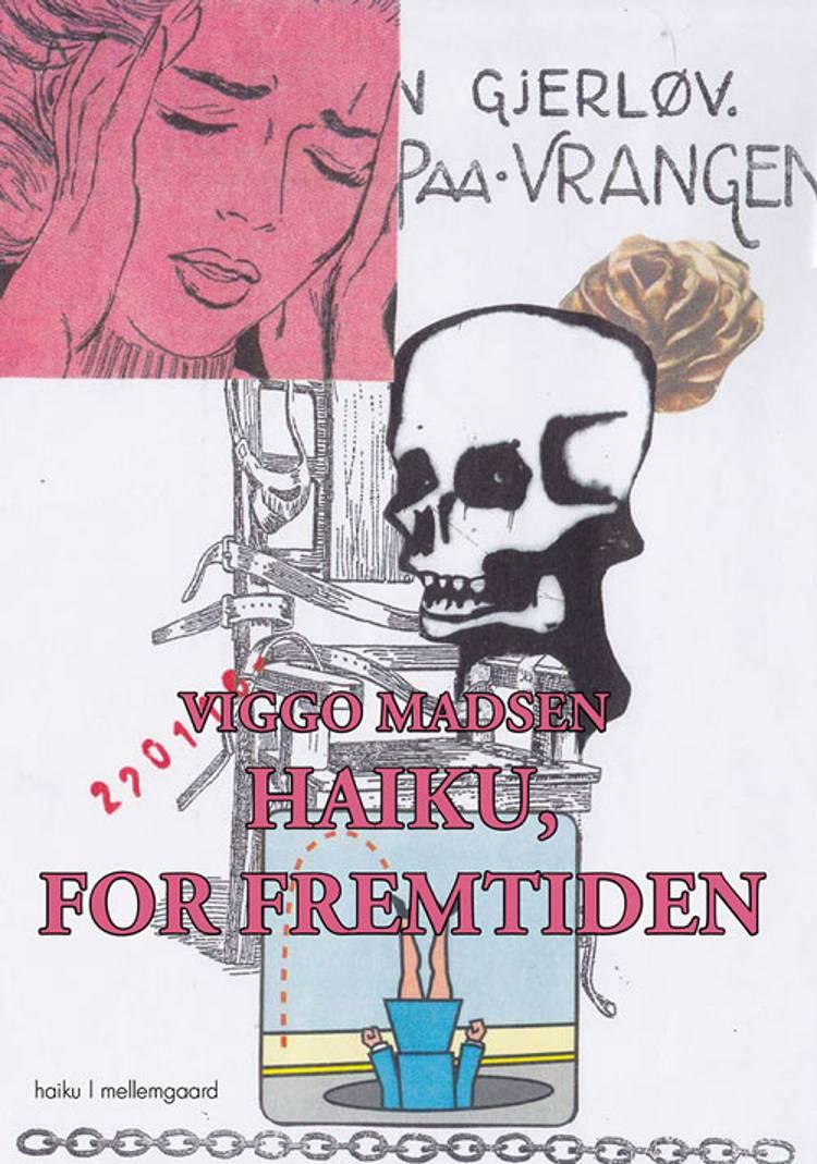 Haiku, for fremtiden af Viggo Madsen