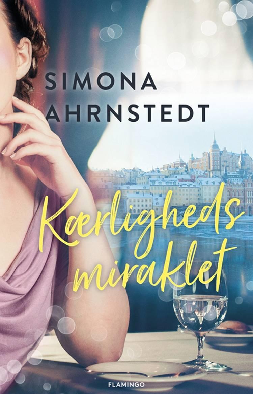 Kærlighedsmiraklet af Simona Ahrnstedt