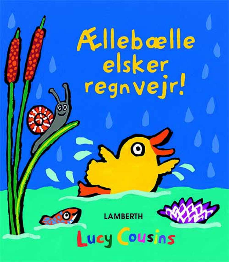 Ællebælle elsker regnvejr! af Lucy Cousins