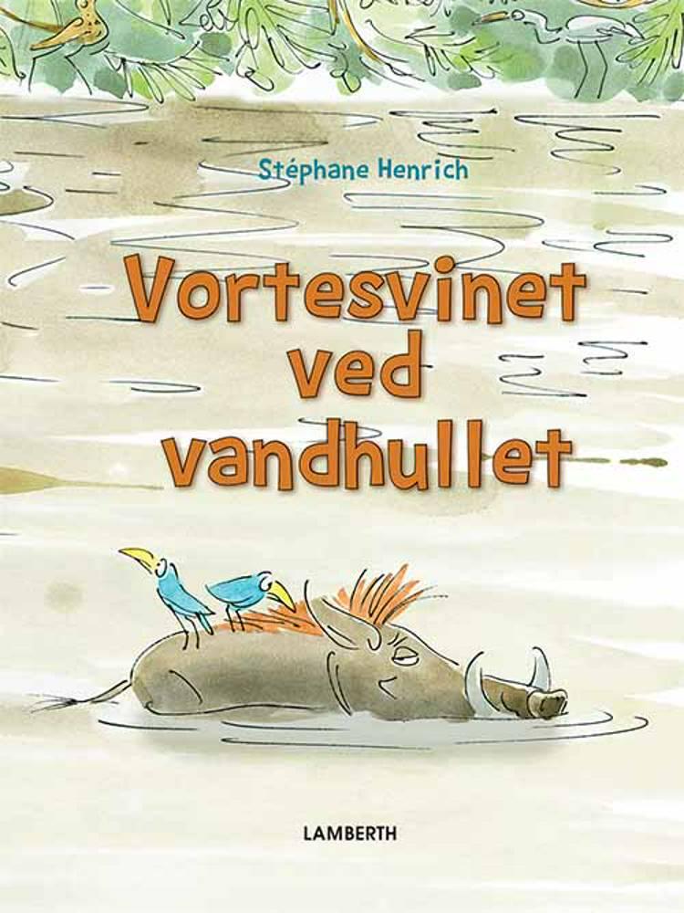 Vortesvinet ved vandhullet af Stéphane Henrich