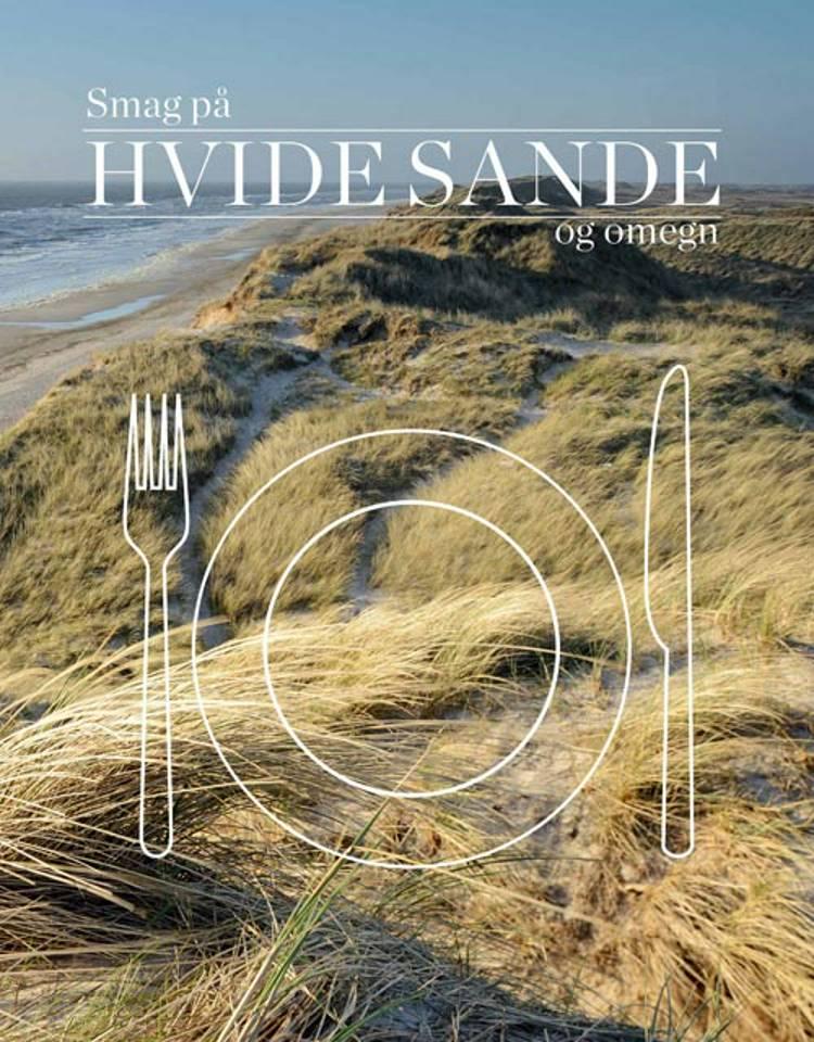 Smag på Hvide Sande og omegn af XKongHans, Allan Damgaard og Jette Solvig Brødbæk