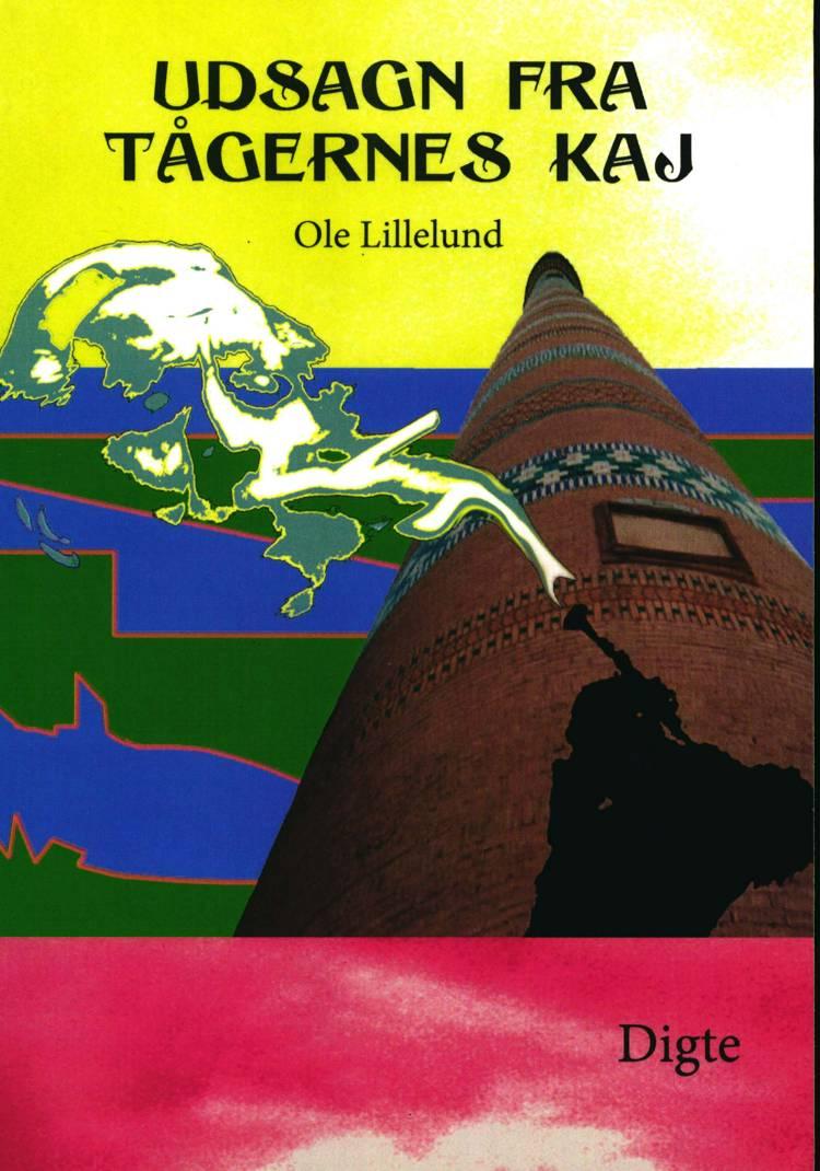 Udsagn fra tågernes kaj af Ole Lillelund