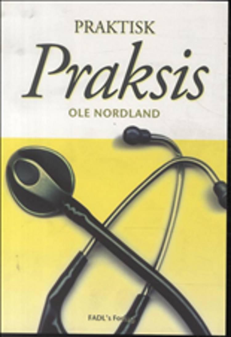 Praktisk praksis af Ole Nordland
