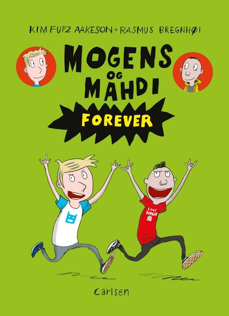 Mogens og Mahdi, Kim Fupz Aakeson, Rasmus Bregnhøi, tegneserie, sjov tegneserie, humoristisk børnebog, børnebog, Mogens og Mahdi forever