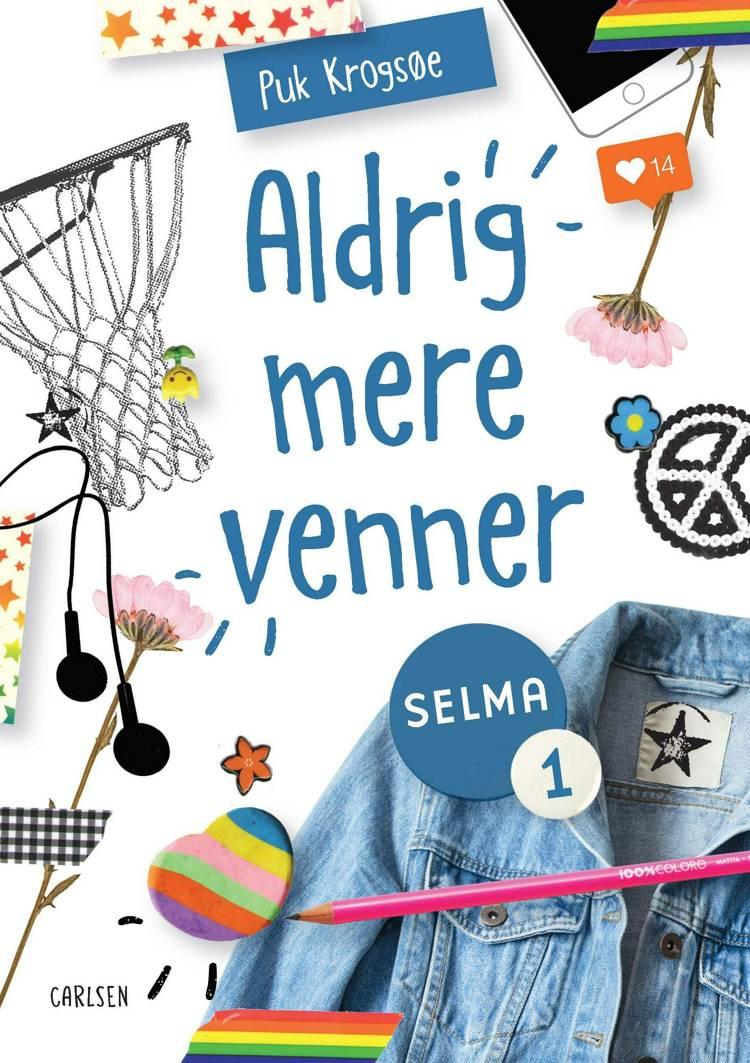 Selma (1) - Aldrig mere venner! af Puk Krogsøe