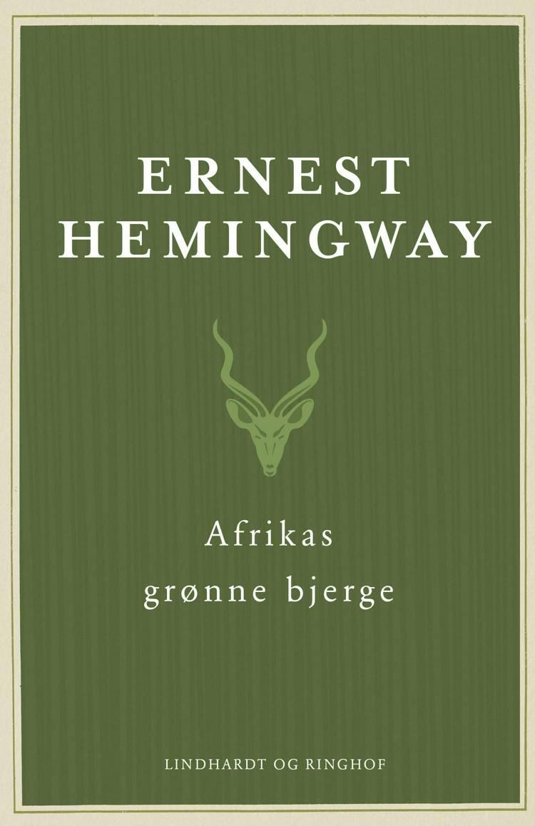 Afrikas grønne bjerge af Ernest Hemingway