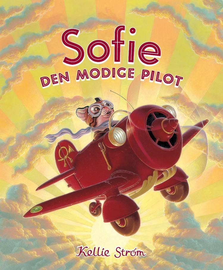 Sofie den modige pilot af Kellie Strøm