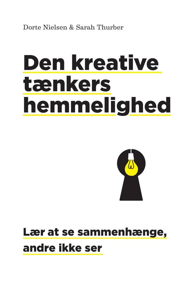 Den kreative tænkers hemmelighed af Dorte Nielsen og Sarah Thurber