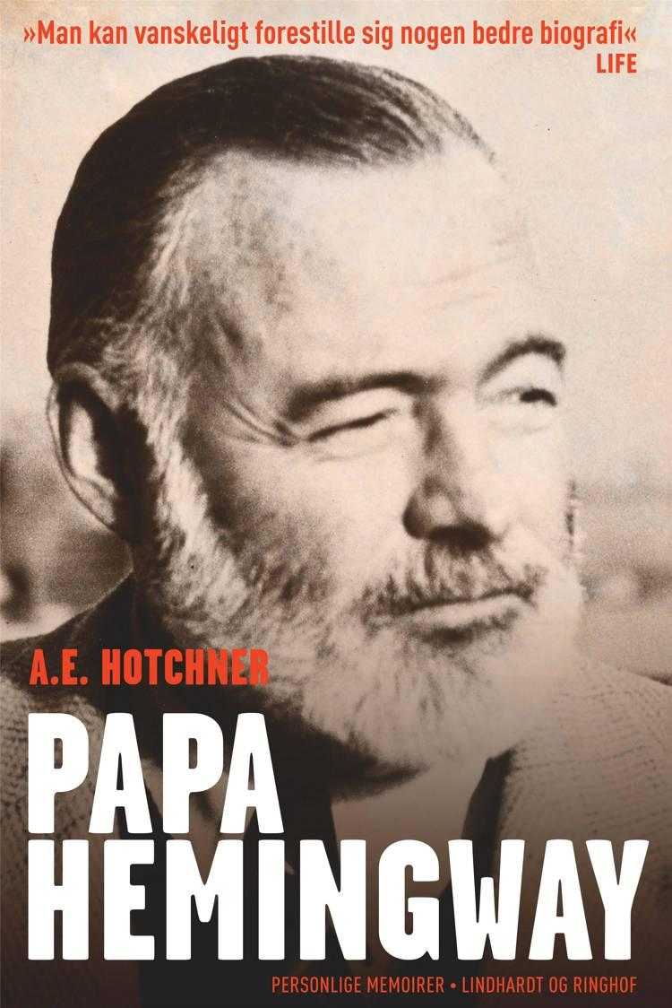 Papa Hemingway af A.E. Hotchner og A.E Hotchner