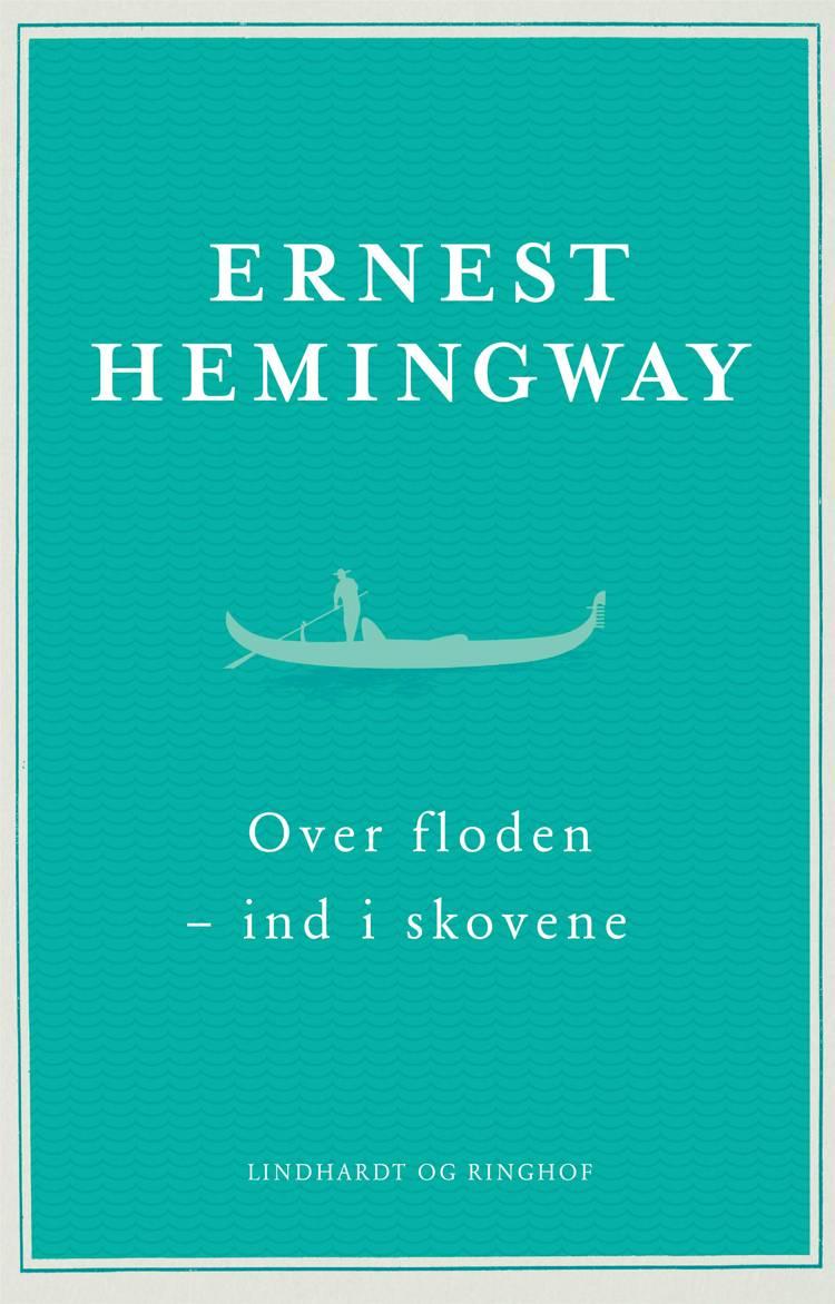 Over floden - ind i skovene af Ernest Hemingway