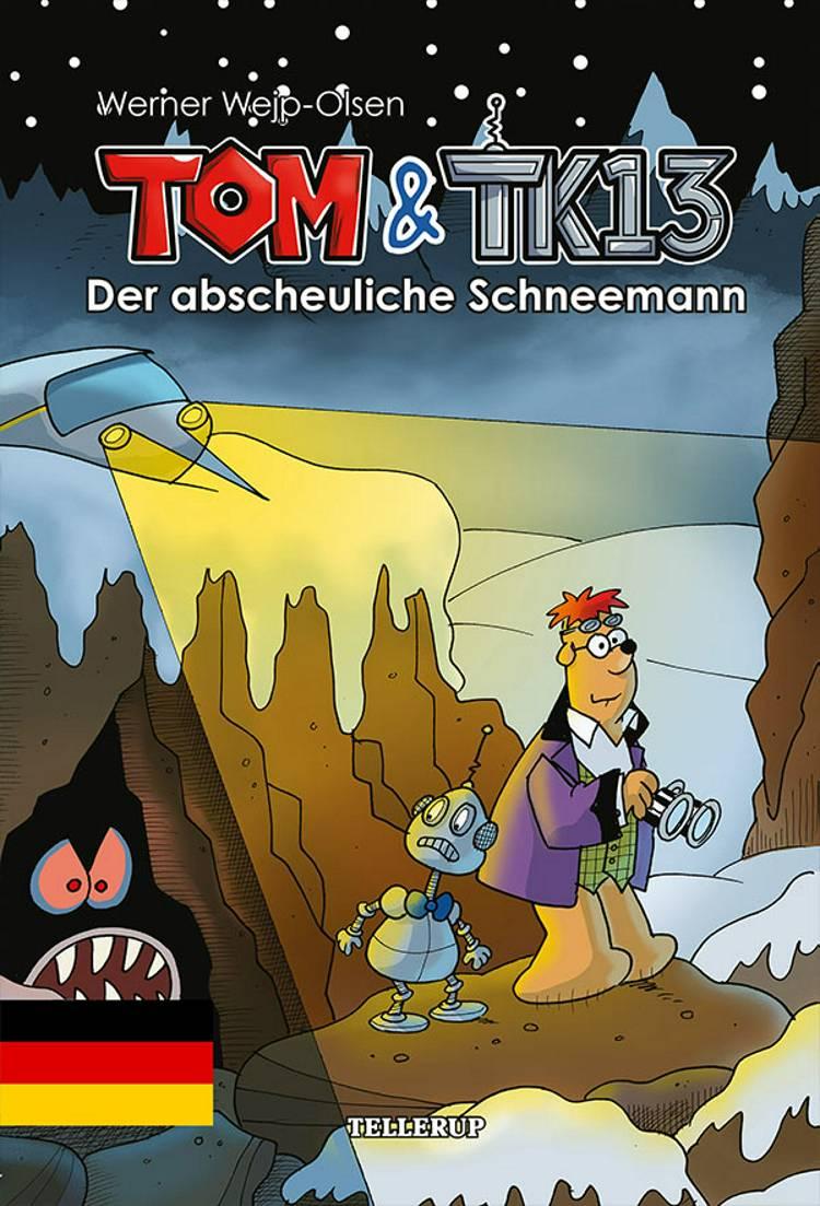 Tom & TK13 #3: Der abscheuliche Schneemann af Werner Wejp-Olsen