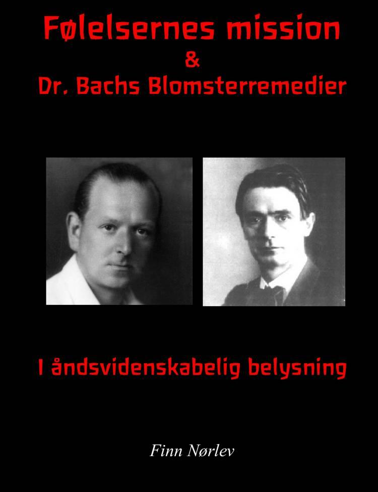 Følelsernes mission & Dr. Bachs blomsterremedier i Rosenkreutzer belysning af Rudolf Steiner og Finn Nørlev
