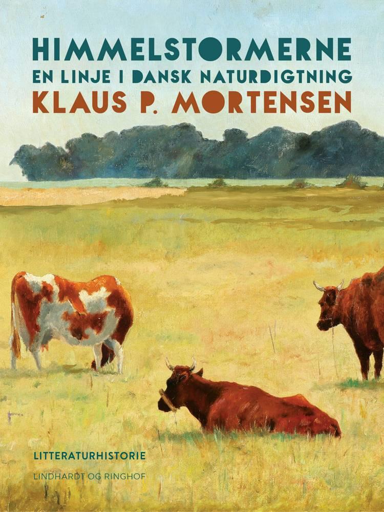 Himmelstormerne. En linje i dansk naturdigtning af Klaus P. Mortensen