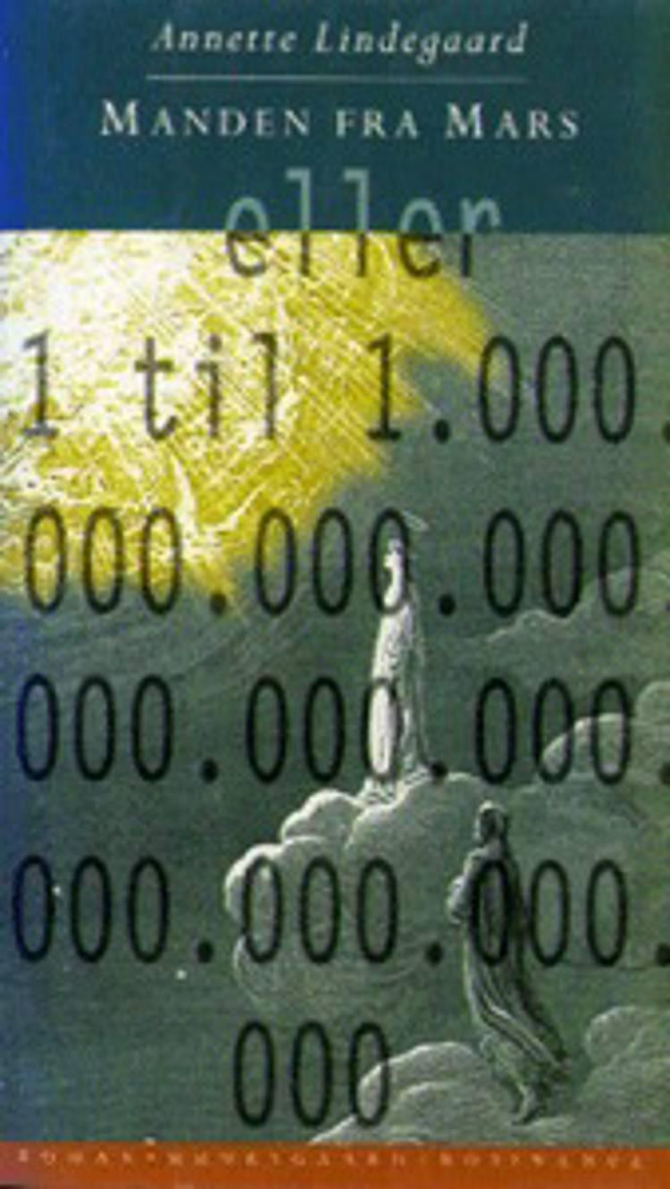 Manden fra Mars eller 1 til 1.000.000.000.000.000.000.000.000.000.000.000 af Annette Lindegaard