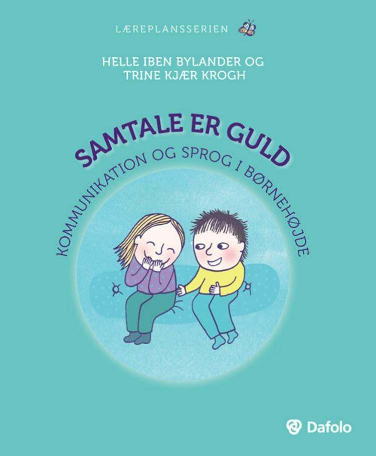 Samtale er guld af Trine Kjær Krogh og Helle Bylander