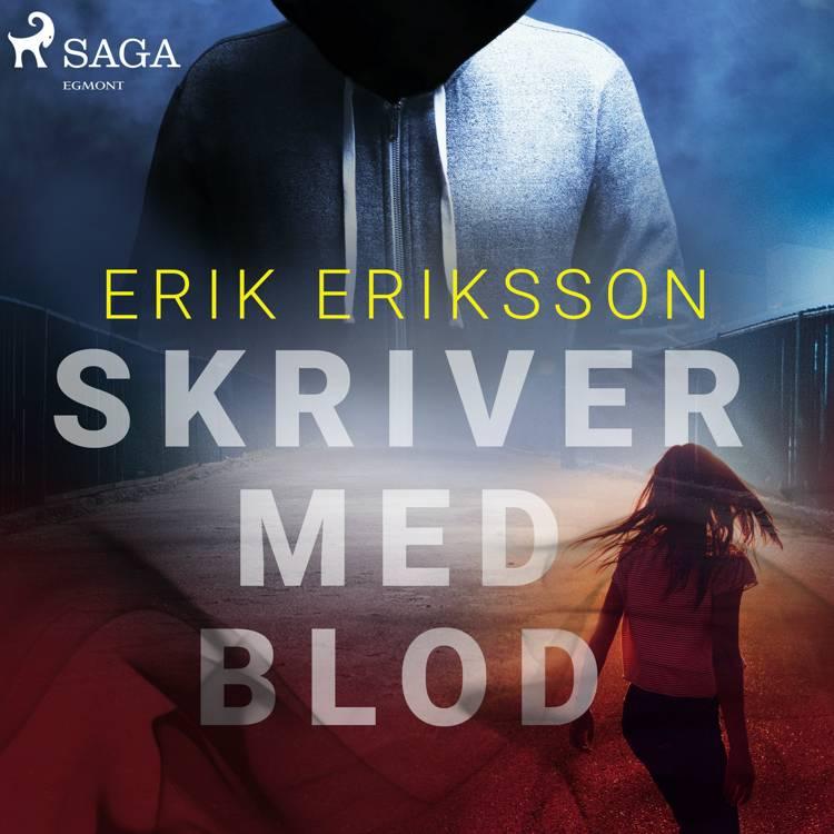 Skriver med blod af Erik Eriksson