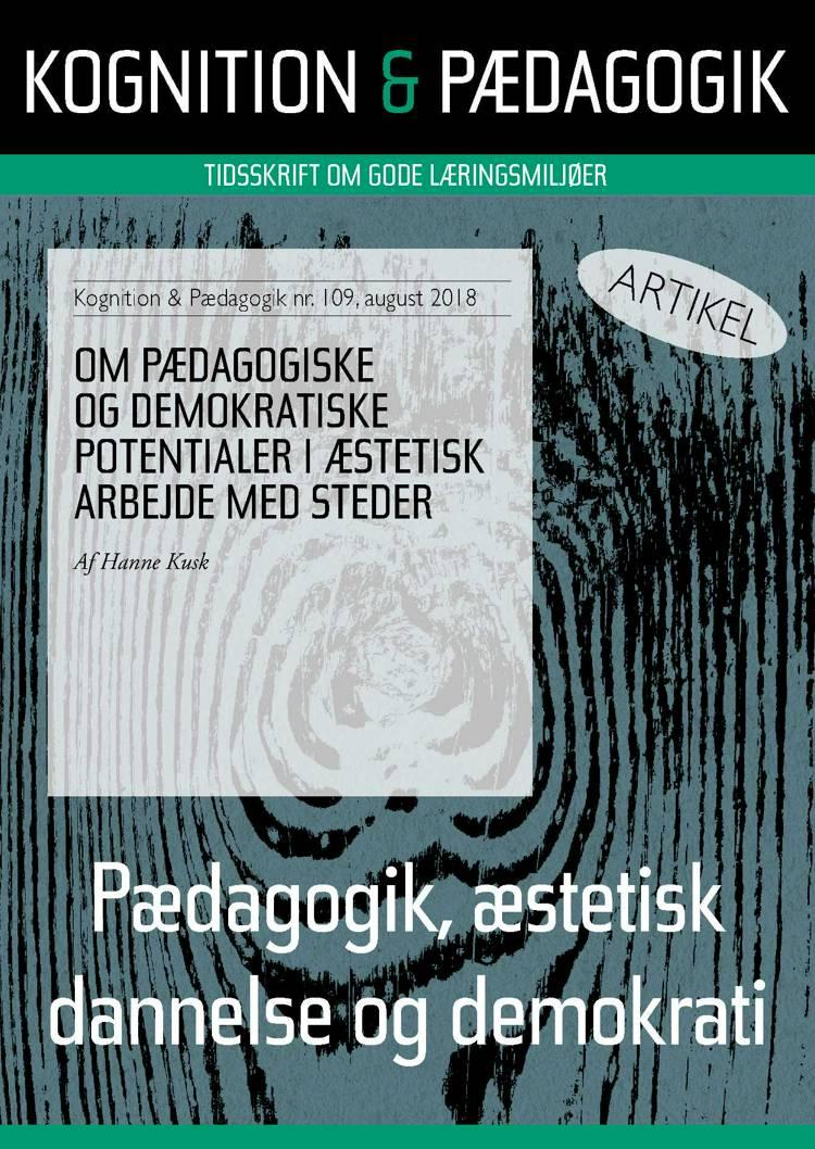 Om pædagogiske og demokratiske potentialer i æstetisk arbejde med steder af Hanne Kusk