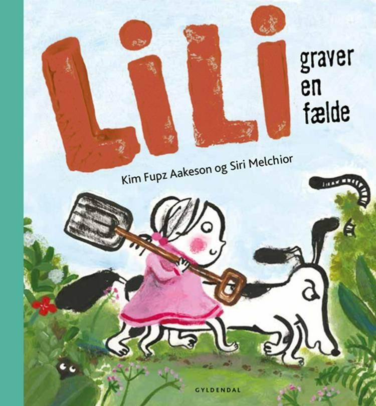 Lili graver en fælde af Kim Fupz Aakeson og Siri Melchior