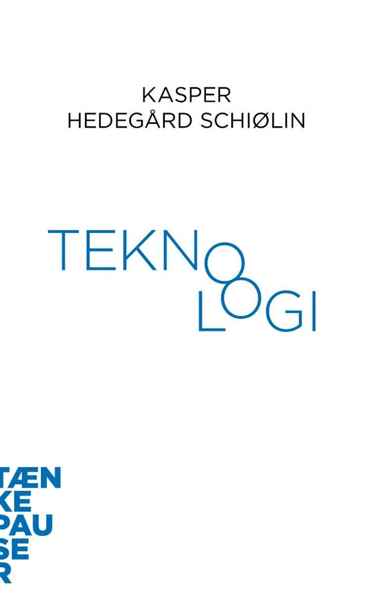 Teknologi af Kasper Hedegård Schiølin