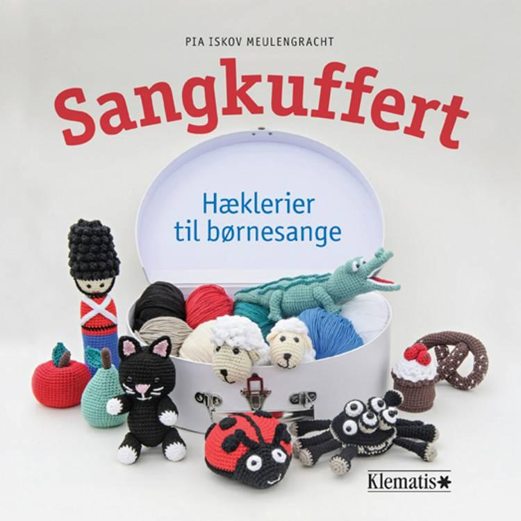 Sangkuffert - Hæklerier til børnesange af Pia Iskov Meulengracht