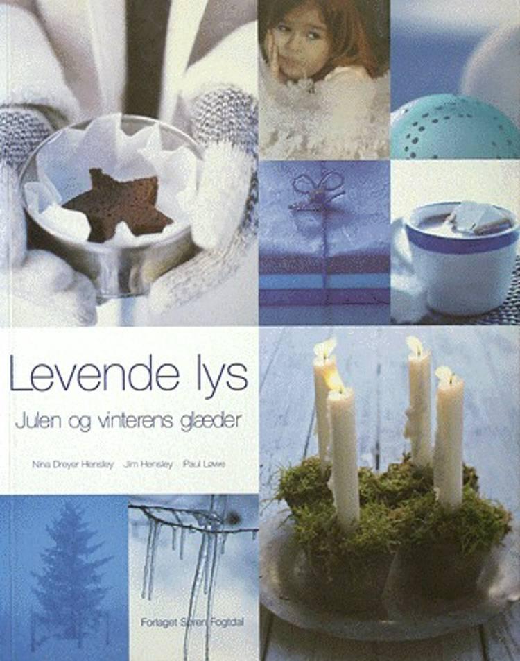 Levende lys af Nina Dreyer Hensley, Jim Hensley og Paul Løwe, Paul Løwe og Jim Hensley