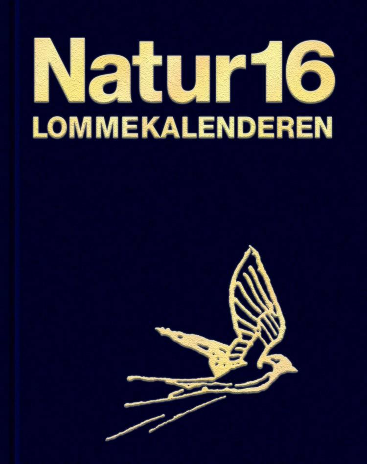 Naturlommekalenderen 2016 af Bent Lauge Madsen, Tommy Dybbro og Torben Thim