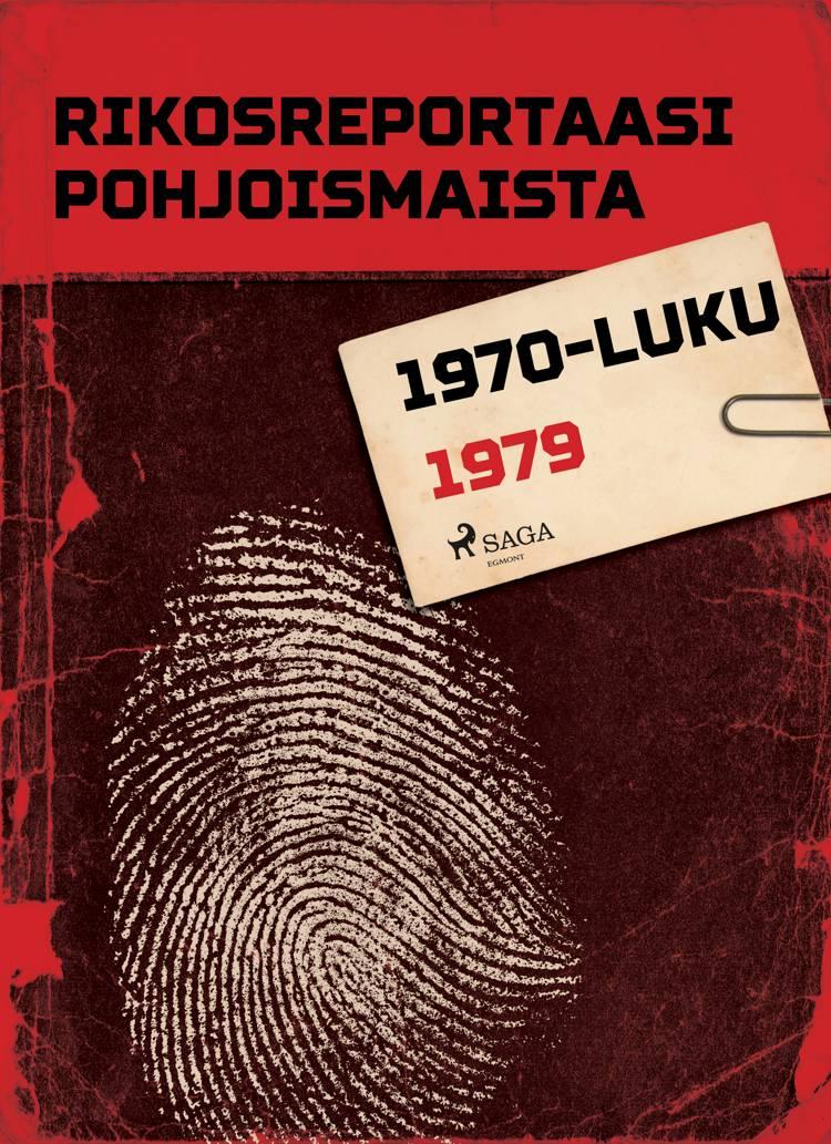 Rikosreportaasi Pohjoismaista 1979 af Eri Tekijöitä