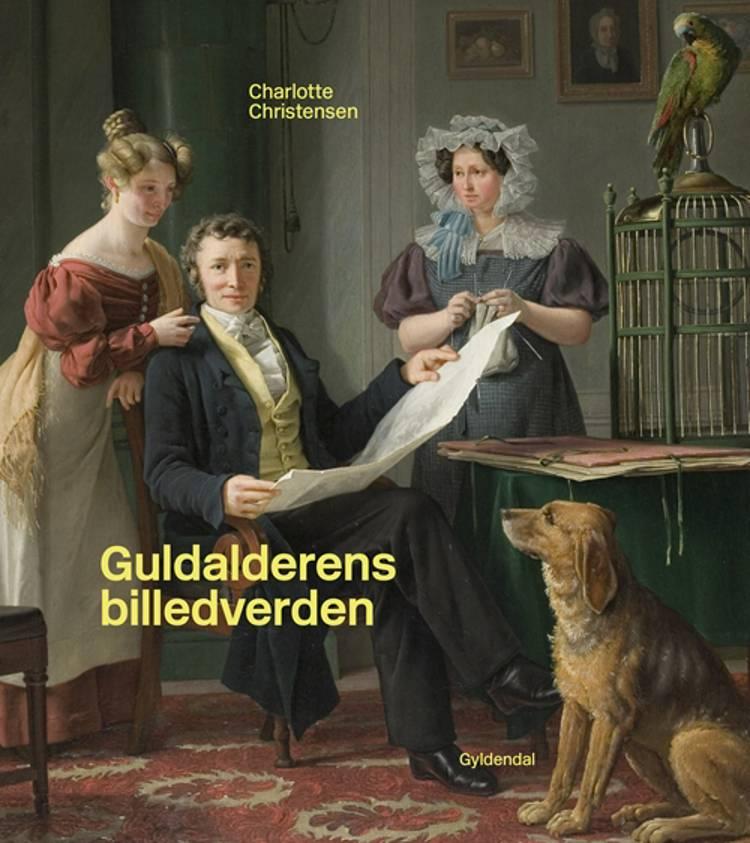 Guldalderens billedverden af Charlotte Christensen