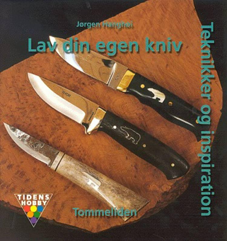 Lav din egen kniv af Jørgen Hanghøi