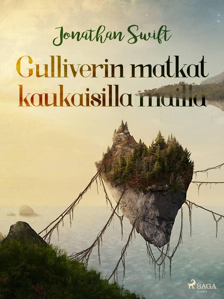 Gulliverin matkat kaukaisilla mailla af Jonathan Swift