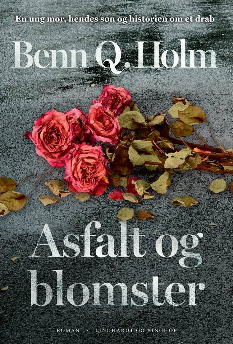 Asfalt og blomster af Benn Q. Holm