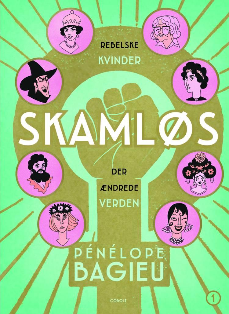 Skamløs - rebelske kvinder der ændrede verden af Pénélope Bagieu