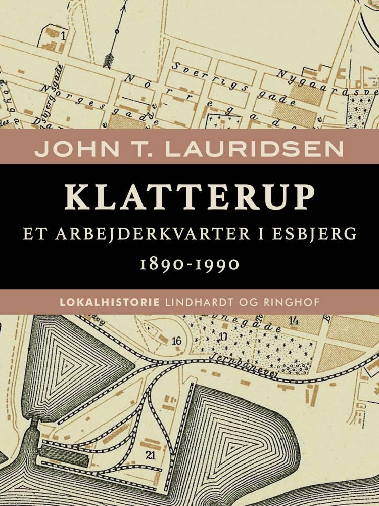 Klatterup. Et arbejderkvarter i Esbjerg 1890-1990 af John T. Lauridsen