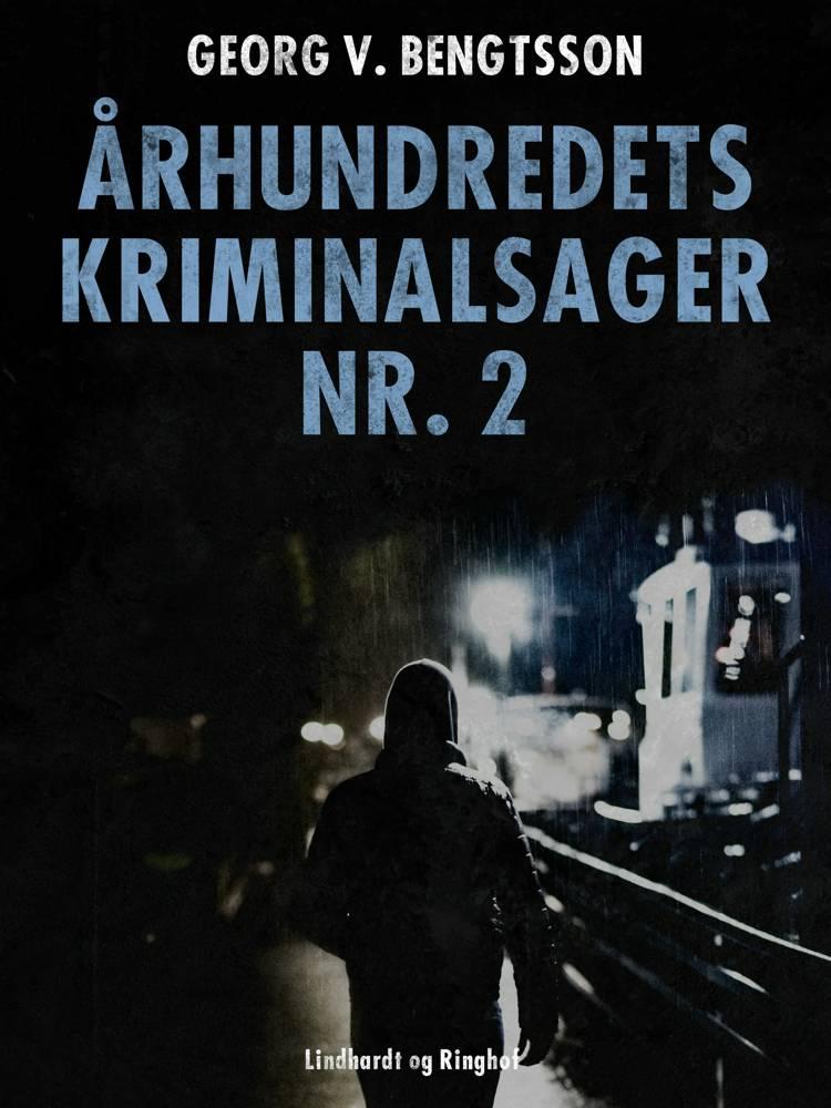 Århundredets kriminalsager nr. 2 af Georg V. Bengtsson