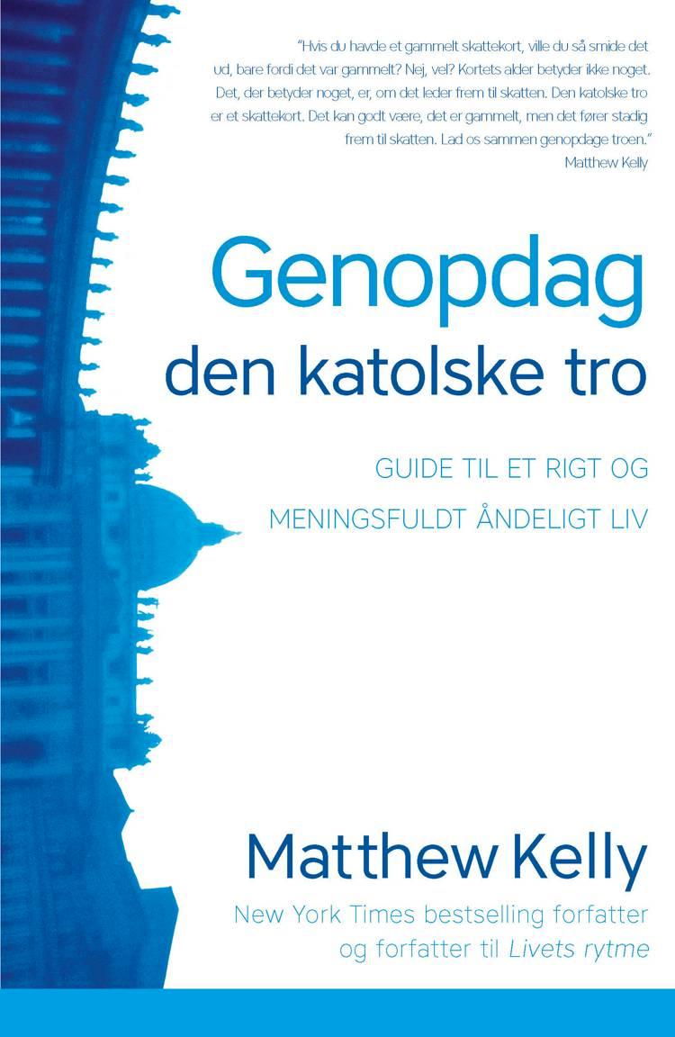 Genopdag den katolske tro af Matthew Kelly
