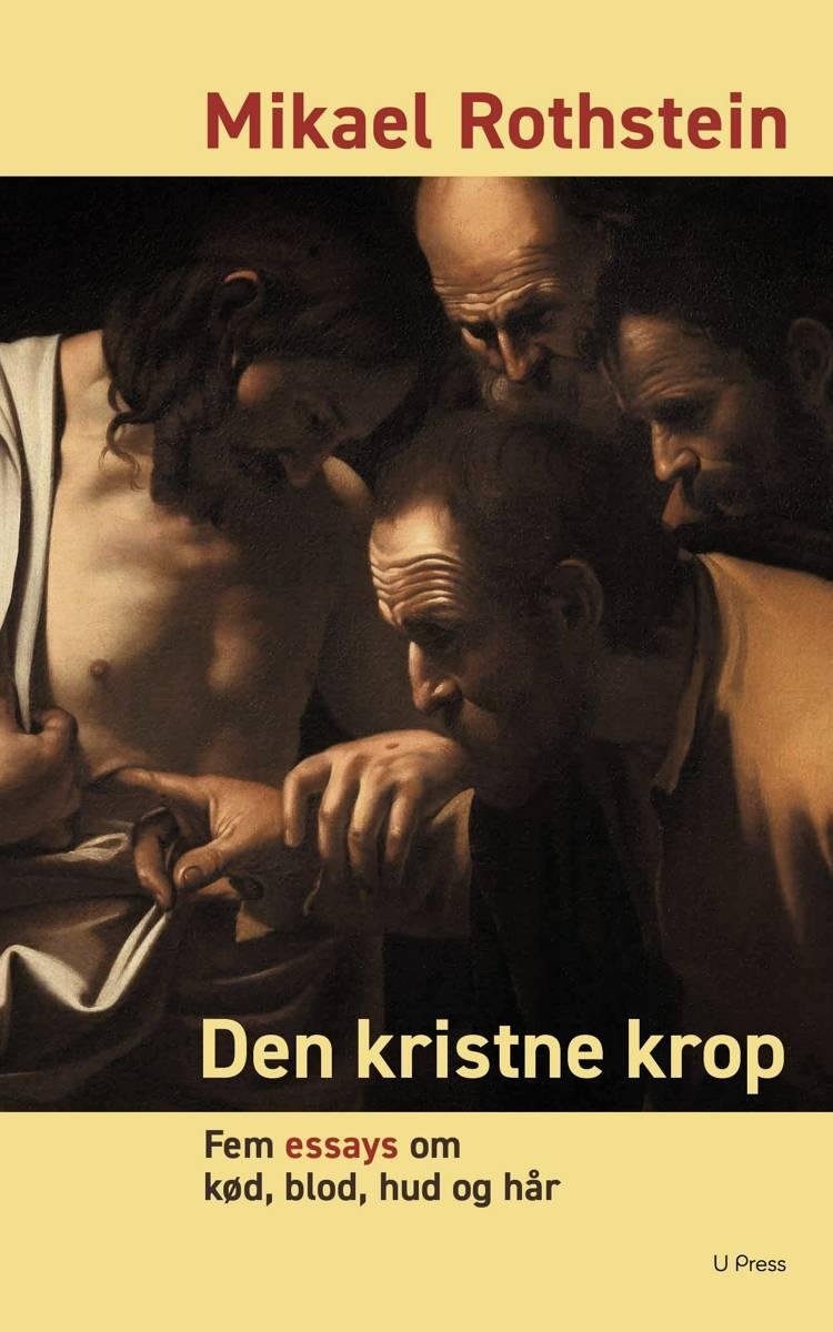 Den kristne krop af Mikael Rothstein