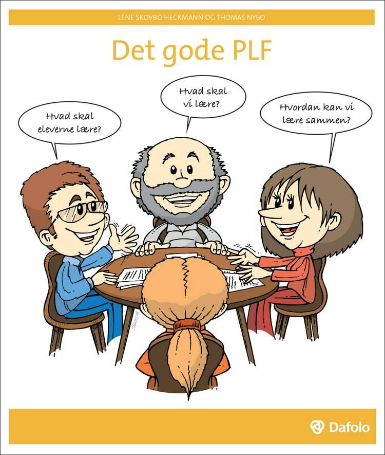 Det gode PLF af Lene Skovbo Heckmann, Thomas Nybo og Lene Heckmann