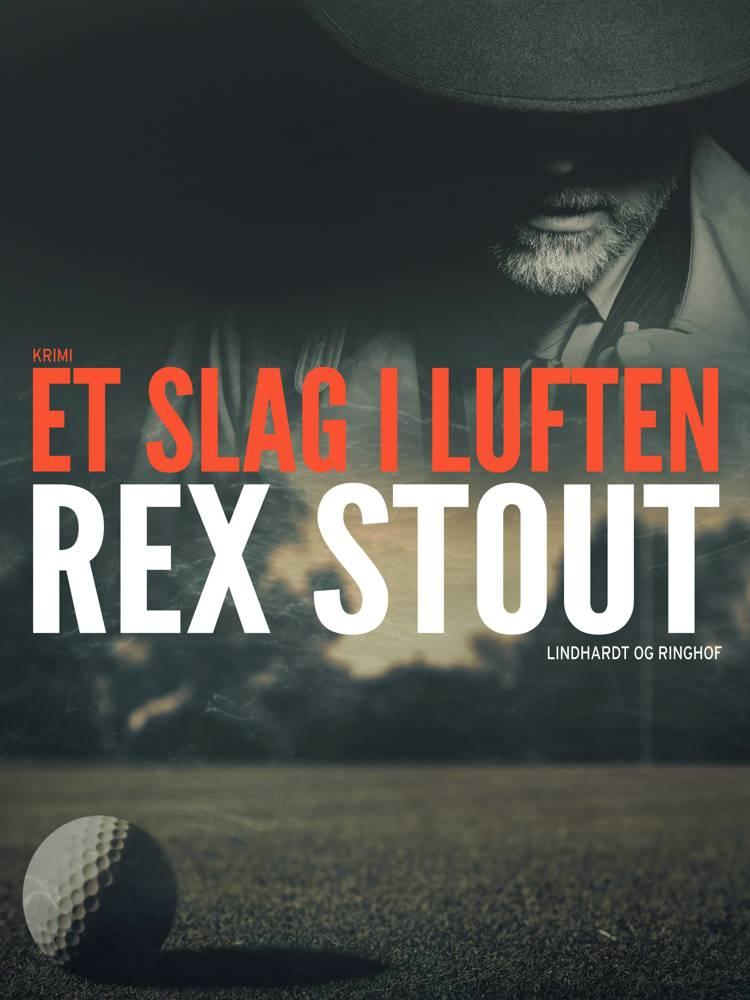 Et slag i luften af Rex Stout