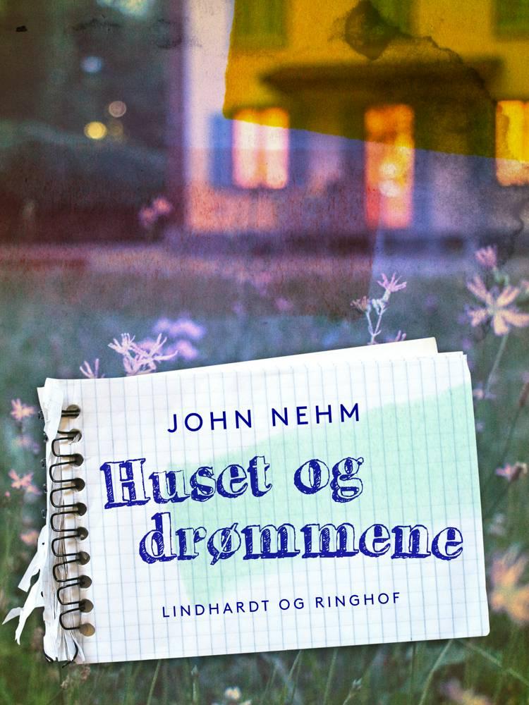 Huset og drømmene af John Nehm