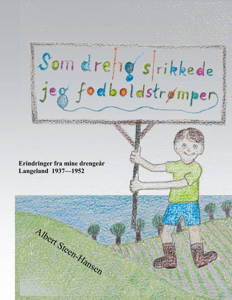 Som dreng strikkede jeg fodboldstrømper af Albert Steen-Hansen