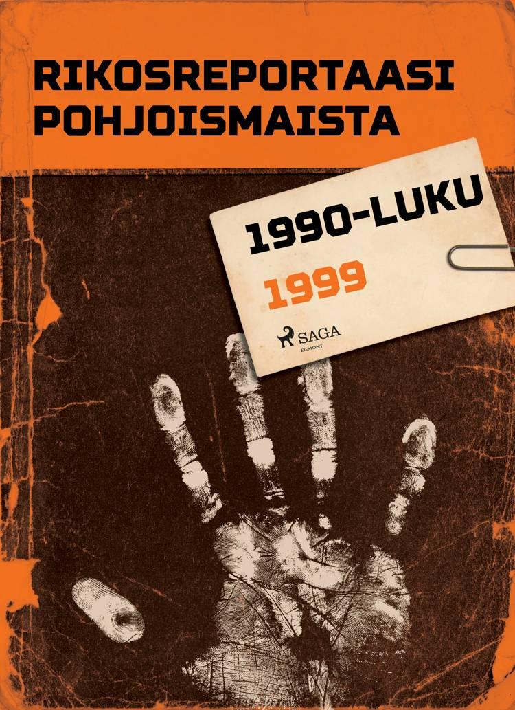 Rikosreportaasi Pohjoismaista 1999 af Eri Tekijöitä