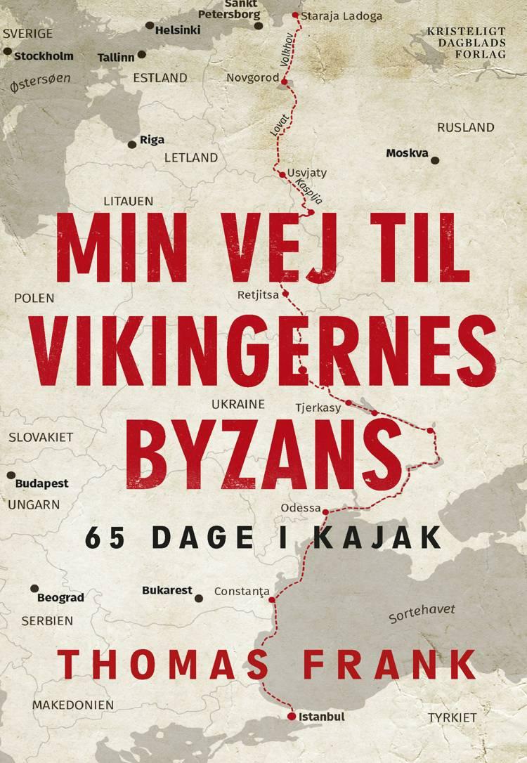 Min vej til vikingernes Byzans af Thomas Frank