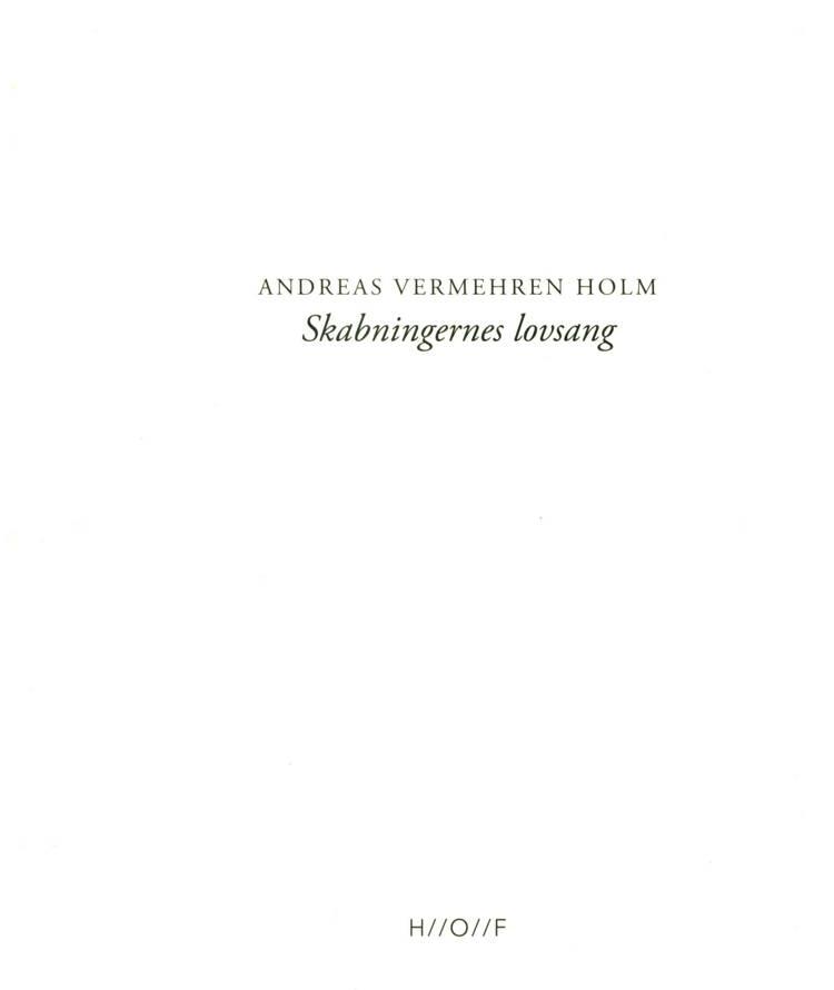 Skabningernes lovsang af Andreas Vermehren Holm