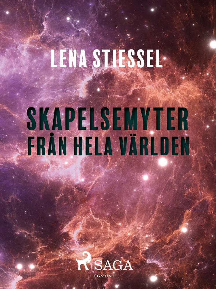 Skapelsemyter från hela världen af Lena Stiessel