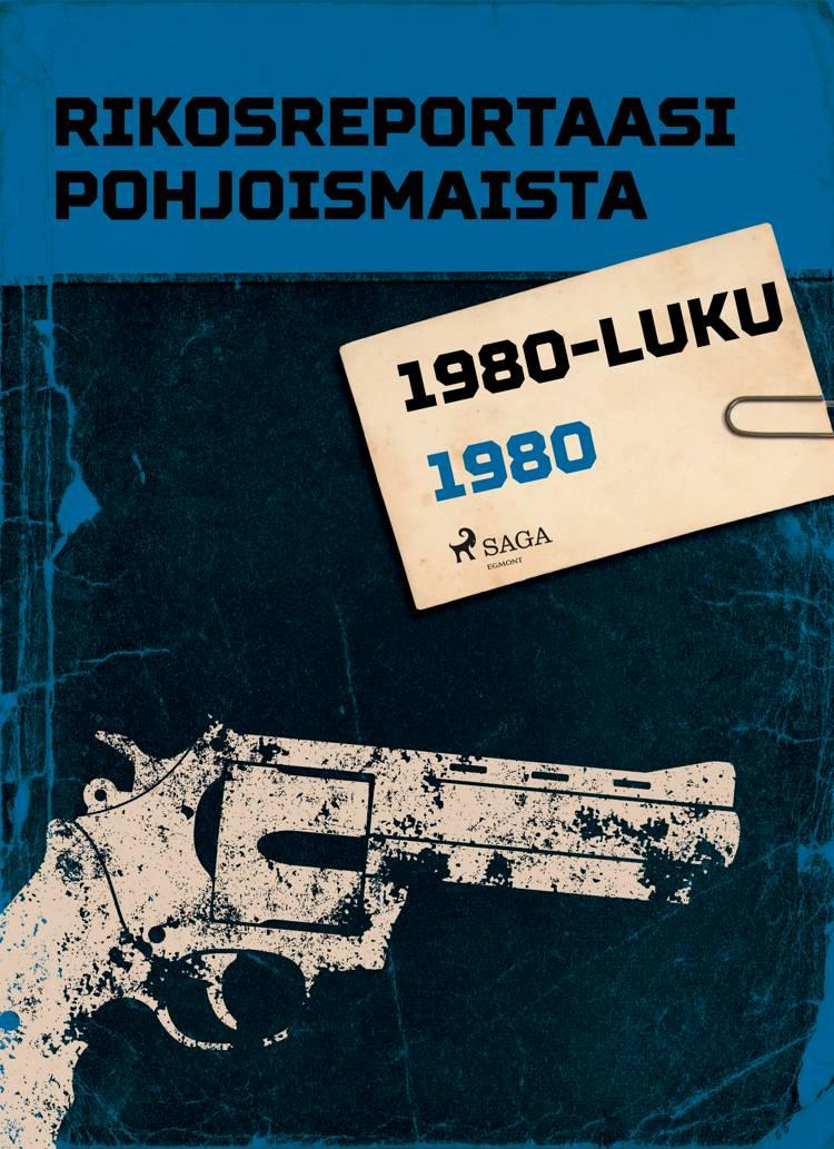 Rikosreportaasi Pohjoismaista 1980 af Eri Tekijöitä