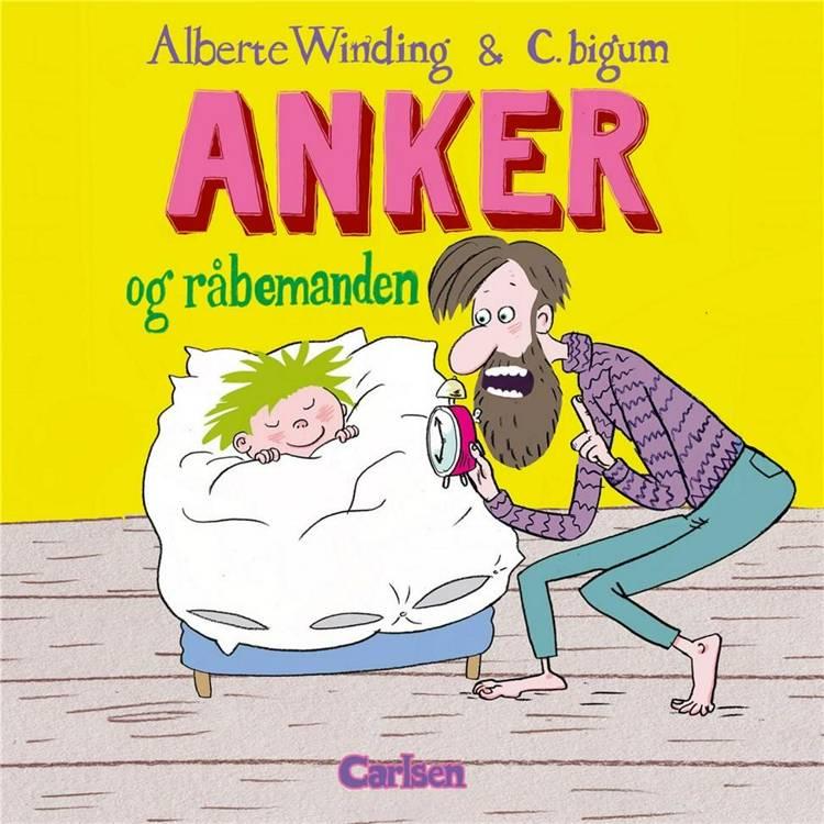 Anker og råbemanden, Alberte Winding, Claus Bigum, børnebog, billedbog, bøger til børn
